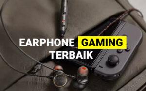 Earphone gaming terbaik