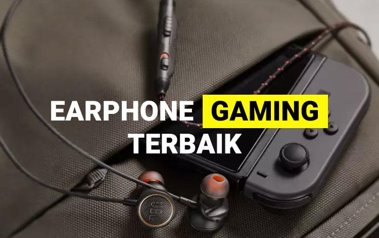 15 Earphone Gaming Terbaik, Main Game Jadi Tambah Seru